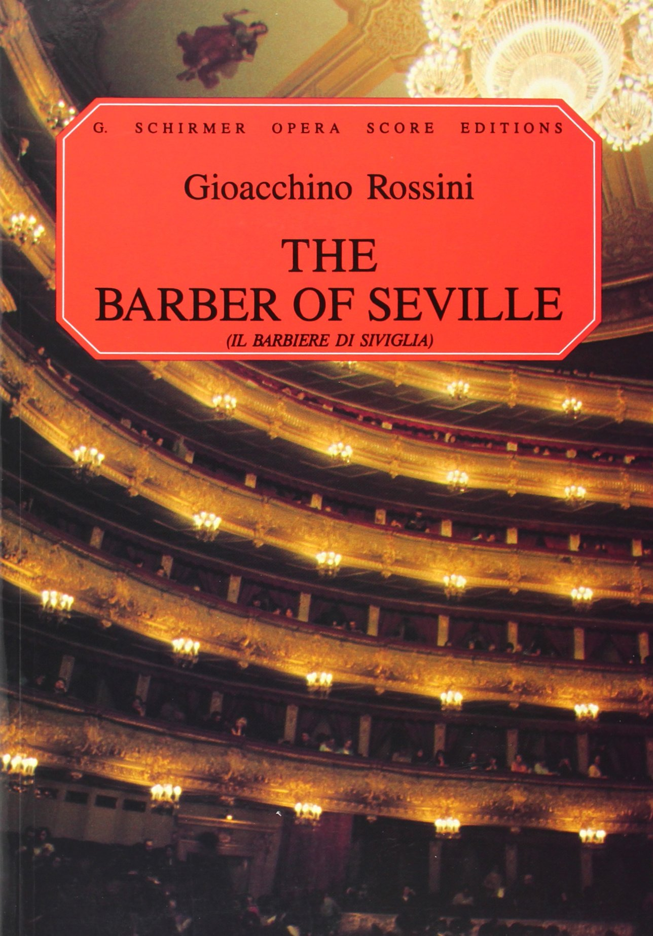 The Barber of Seville: IL Barbiere di Siviglia: Vocal Score