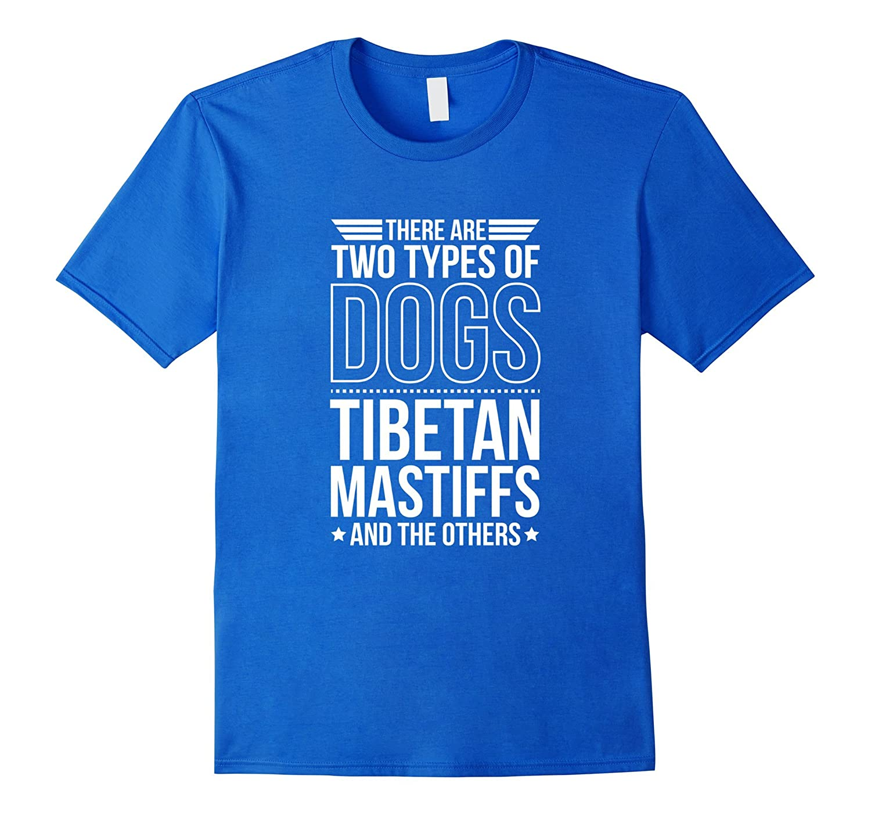 2 Types - Tibetan Mastiff  Others T-Shirt-TH