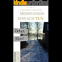 Meditation einfach tun: Impulse und Inspirationen zum Einstieg in die Meditation