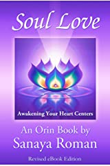 Soul Love: Awakening Your Heart Centers (Earth Life Series Book 4) Kindle Edition