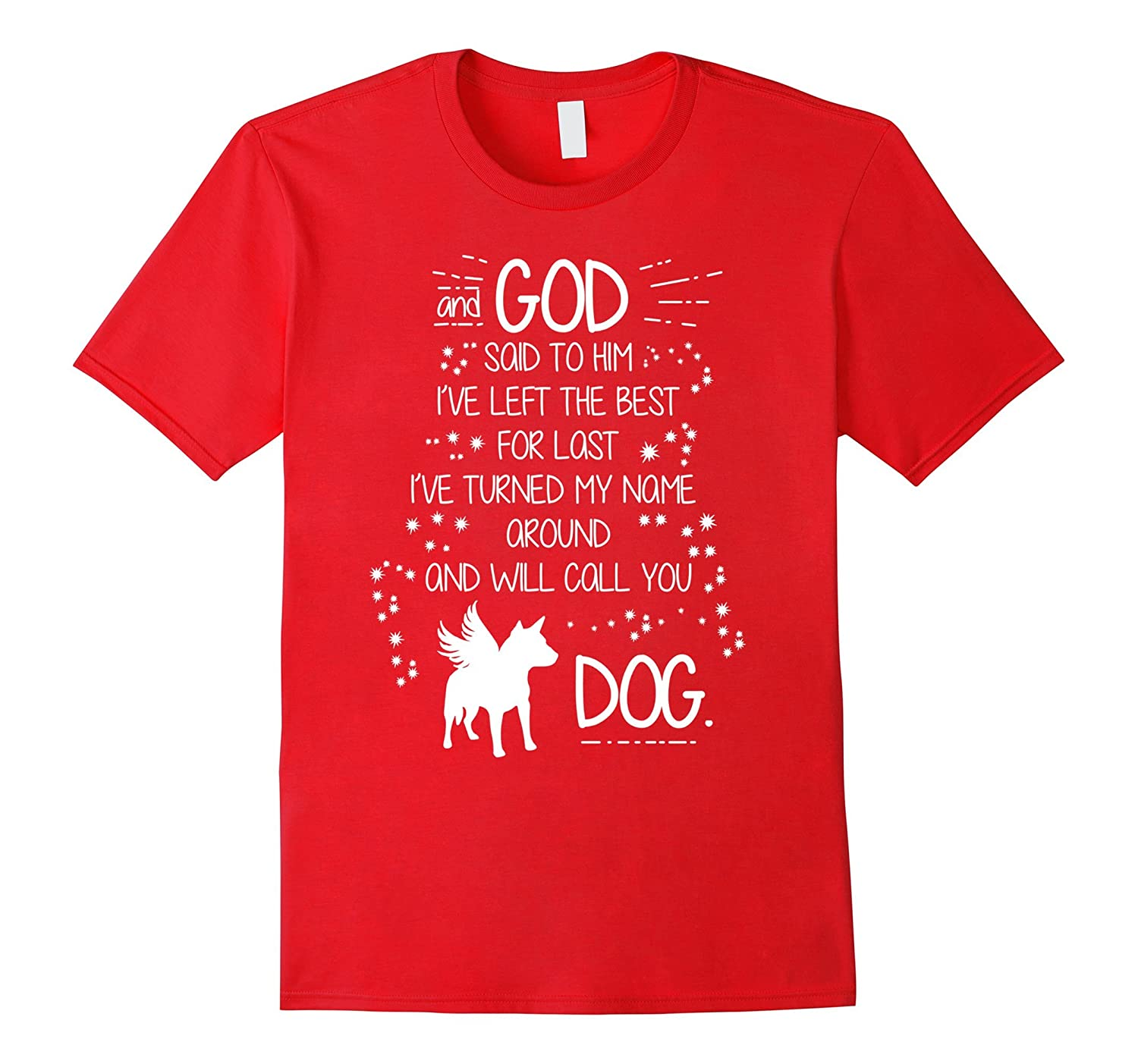 And God said to Him will call you Dog T Shirt-Art