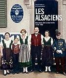 Les Alsaciens : Une région dans la tourmente (1870-1950)