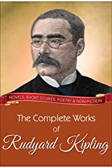 The Complete Works of Rudyard Kipling: All novels, short stories, letters and poems (Global Classics) Kindle Edition