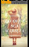 Vai que é sua, Marieta (Portuguese Edition)