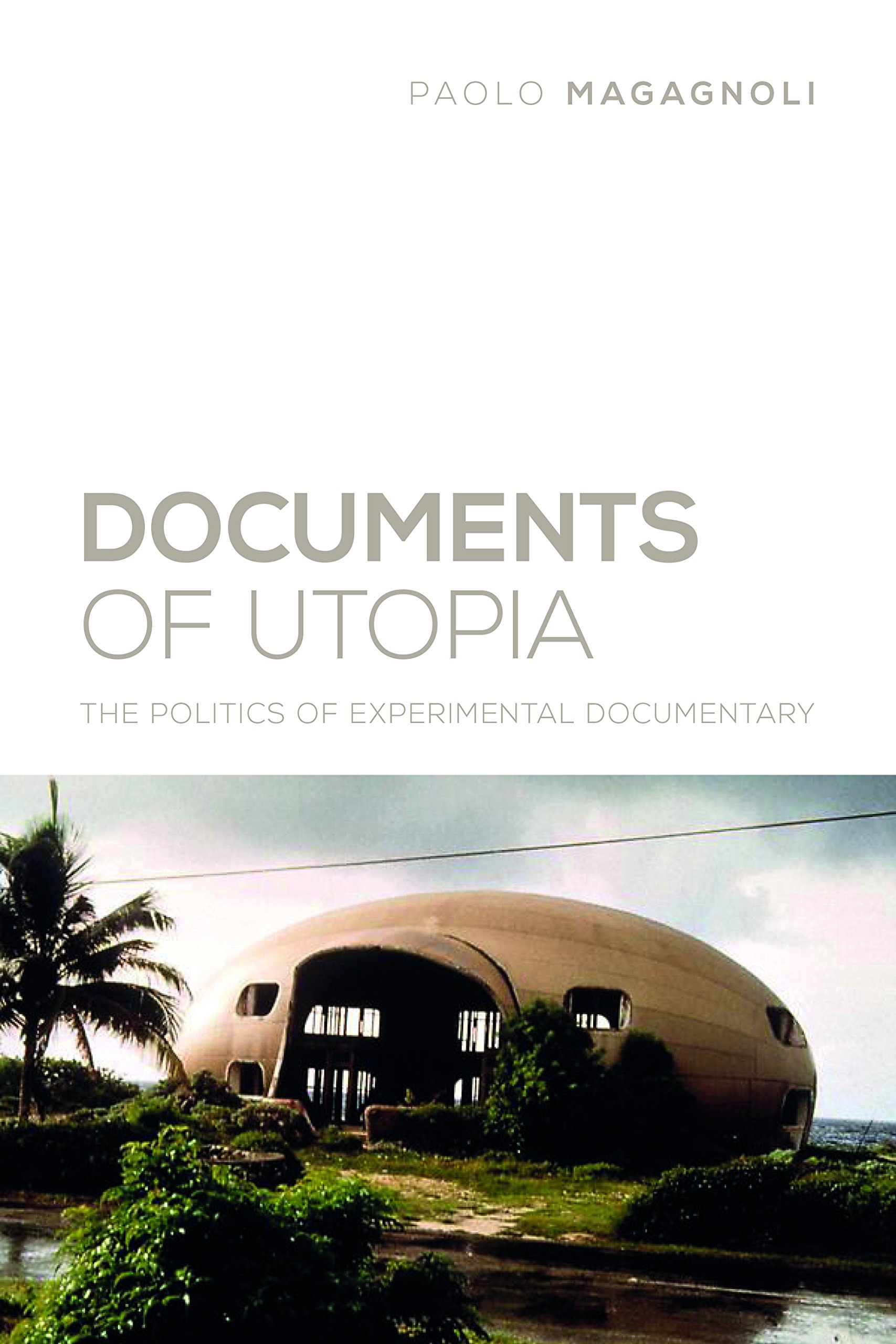 Download Documents of Utopia: The Politics of Experimental Documentary (Nonfictions) ebook