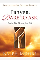 Prayer: Dare to Ask Kindle Edition