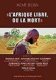 L'Afrique libre ou la mort