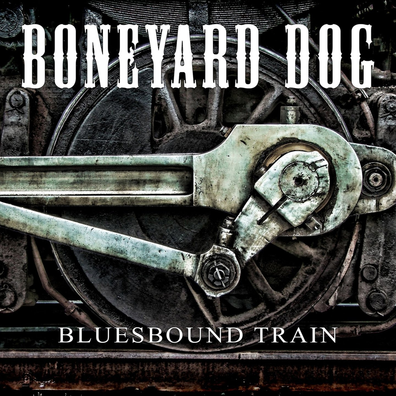 CD : Boneyard Dog - Bluesbound Train (CD)