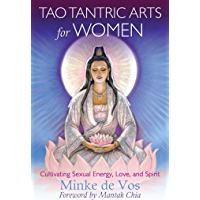 Tao Tantric Arts for Women: Cultivating Sexual Energy, Love, and Spirit (English Edition)