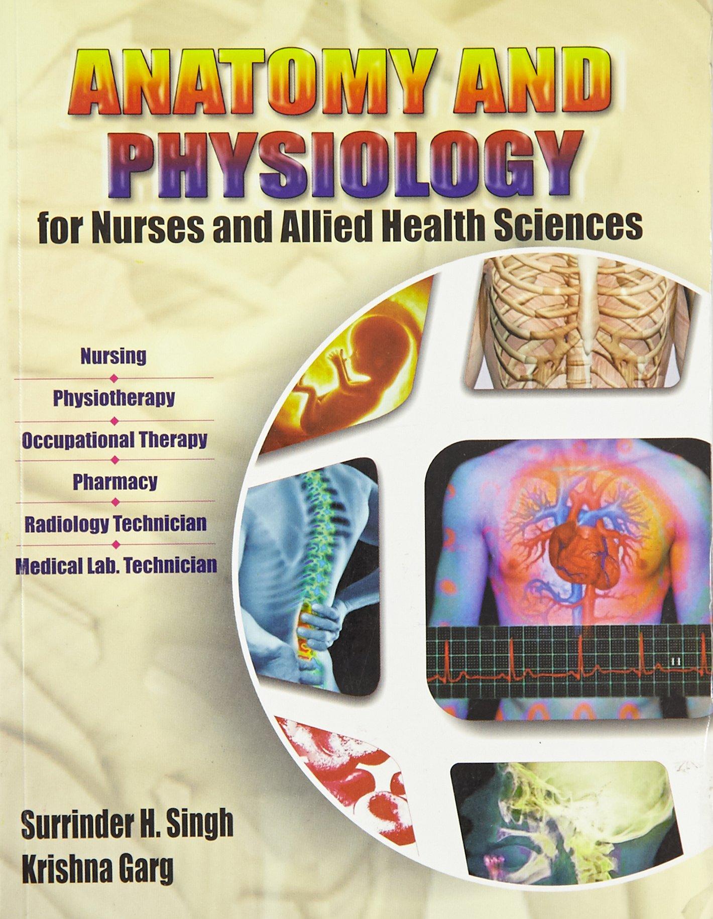 Anatomy Physiology For Nurses Allied Health Sciences Garg Singh
