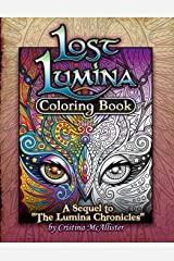 "Lost Lumina Coloring Book: A Sequel to ""The Lumina Chronicles"" (Volume 2)"