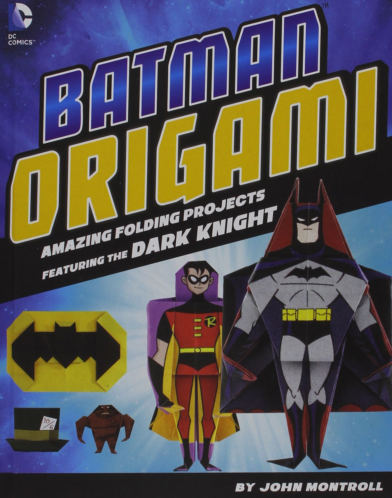 Batman Origami Amazing Folding Projects Featuring The Dark Knight
