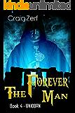 The Forever Man 4 - Dystopian Apocalypse Adventure: Book 4: Unicorn
