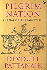 Pilgrim Nation: The Making of Bharatvarsh Kindle Edition