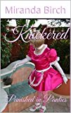 Knickered: Punished in Panties (The Petticoating of Petunia Pinkpanties Book 1)
