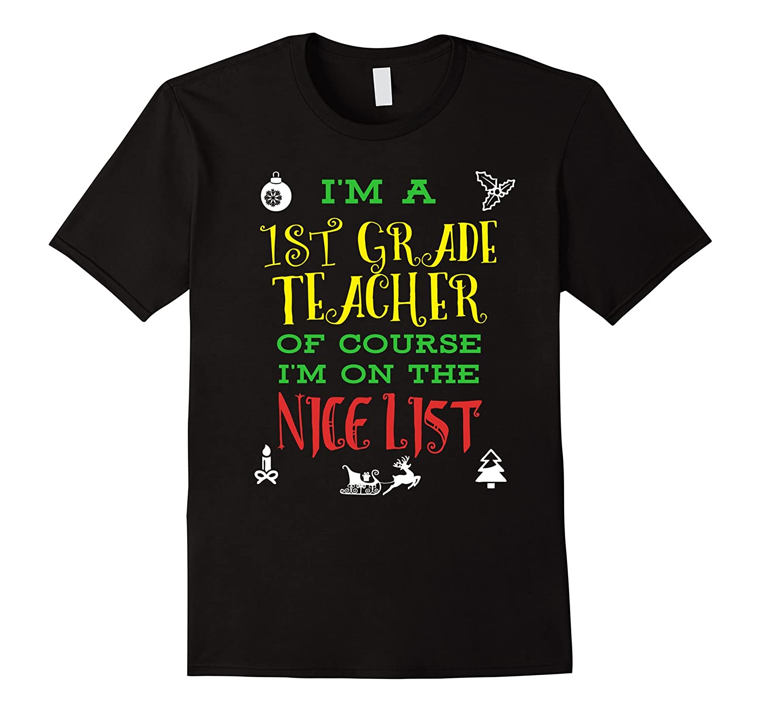 1st Grade Teacher Nice List Christmas T-Shirt-TD