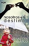 Nosotros y el destino (HQN) (Spanish Edition)