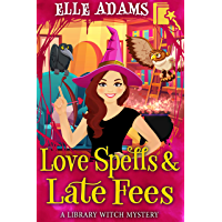 Love Spells & Late Fees (A Library Witch Mystery Book 5) (English Edition)
