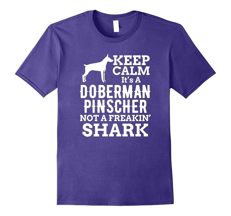 Keep Calm It's A Doberman Pinscher T-Shirt Funny Gift Tee-T-Shirt