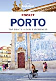 Lonely Planet Pocket Porto: Top Sights, Local Experiences (Lonely Planet Pocket Guide)