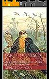 Falchi del vespro: Storia pubblica e cronaca privata della più famosa rivoluzione siciliana (Narrativa Massa Vol. 4)