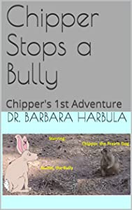 Chipper Stops a Bully: Chipper's 1st Adventure