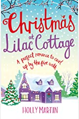 Christmas at Lilac Cottage: A perfect romance to curl up by the fire with (White Cliff Bay Book 1) Kindle Edition