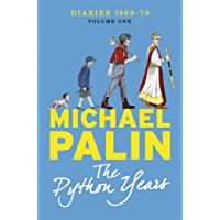 The Python Years: Diaries 1969-1979 Volume One (Palin Diaries Book 1)