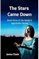 The Stars Came Down (The Healer's Apprentice Book 3) Kindle Edition