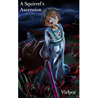 A Squirrel's Ascension (The Godking's Legacy Book 3)