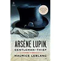 Arsène Lupin, Gentleman-Thief: Inspiration for a Major Streaming Series (Penguin Classics)