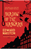 Shadow of the Hangman (Bow Street Rivals Book 1)