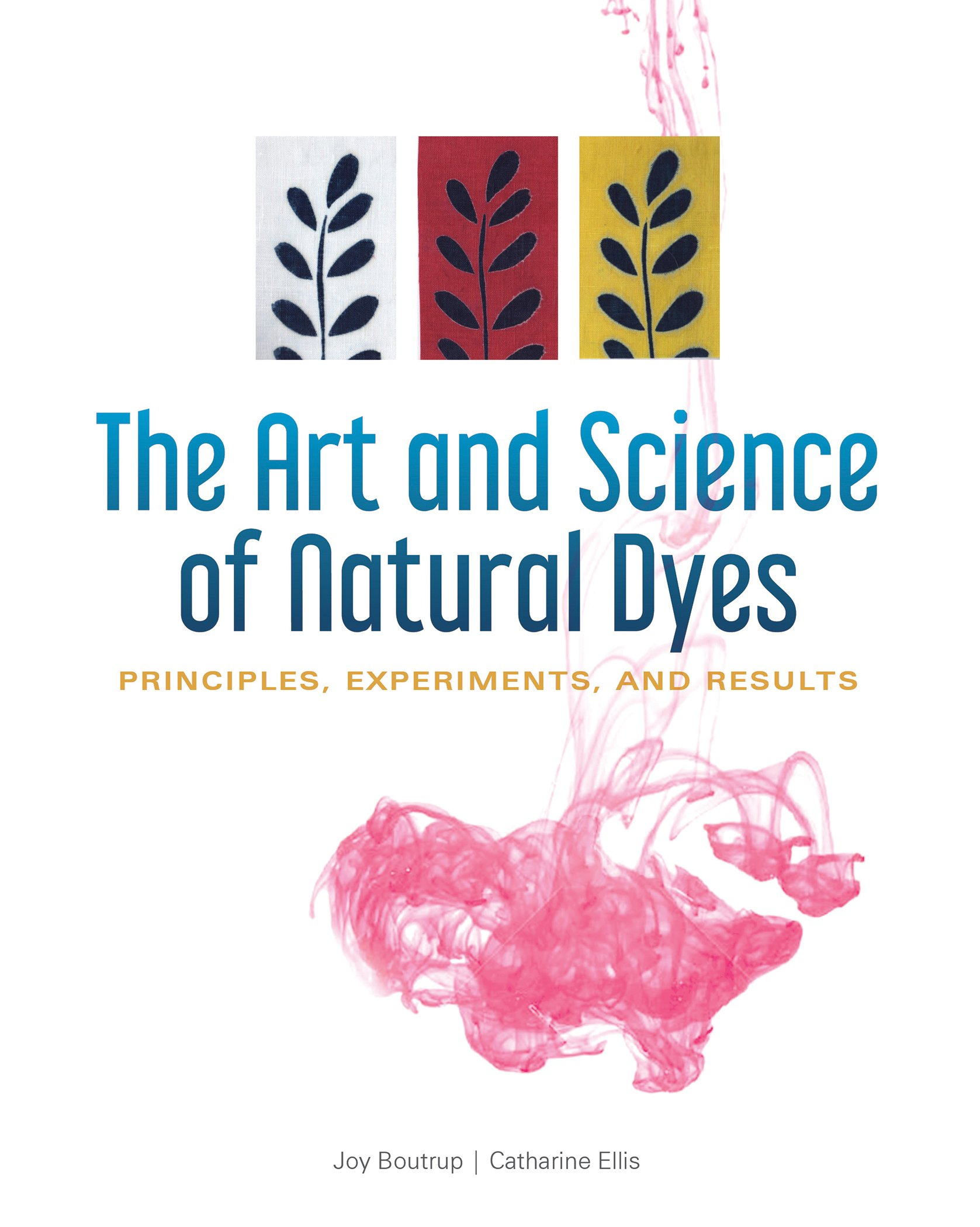 Amazon com: The Art and Science of Natural Dyes: Principles
