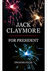 Jack Claymore For President Kindle Edition