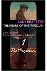 The Heart of the Magician: A Pia Palladino Erotic Lesbian Gypsy Adventure Kindle Edition