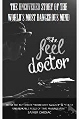 The Feel Doctor: The Uncovered Story of the World's Most Dangerous Mind Kindle Edition