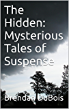 The Hidden:  Mysterious Tales of Suspense