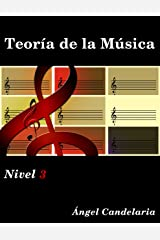 Teoría de la Música: Nivel 3 (Spanish Edition) Kindle Edition