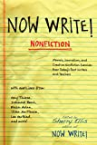 Now Write! Nonfiction: Memoir, Journalism and Creative Nonfiction Exercises from Today's Best Writers (Now Write! Series…