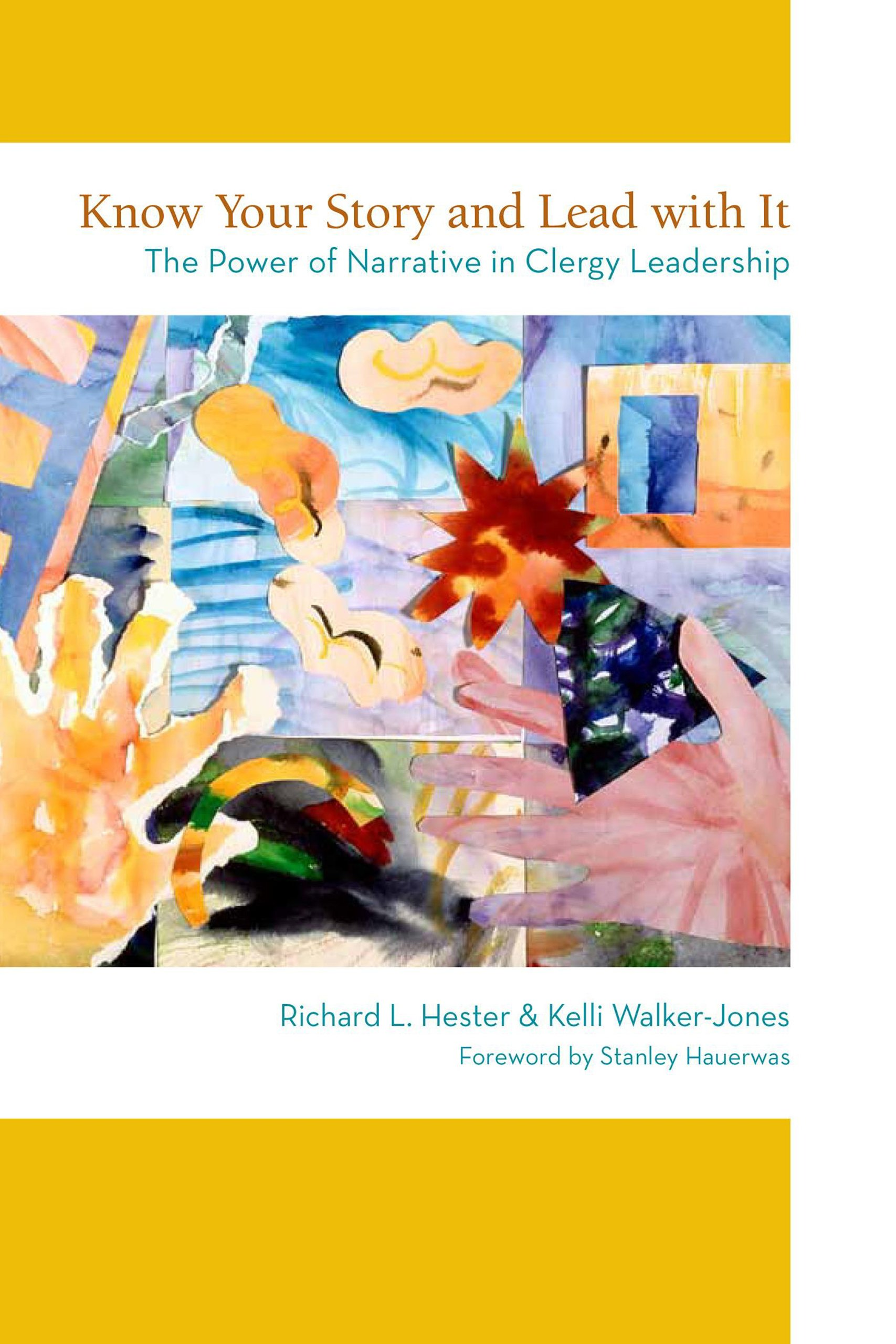 And Lead With It: The Power Of Narrative In Clergy Leadership: Richard  L Hester, Kelli Walkerjones Center Director: 9781566993883: Amazon:  Books
