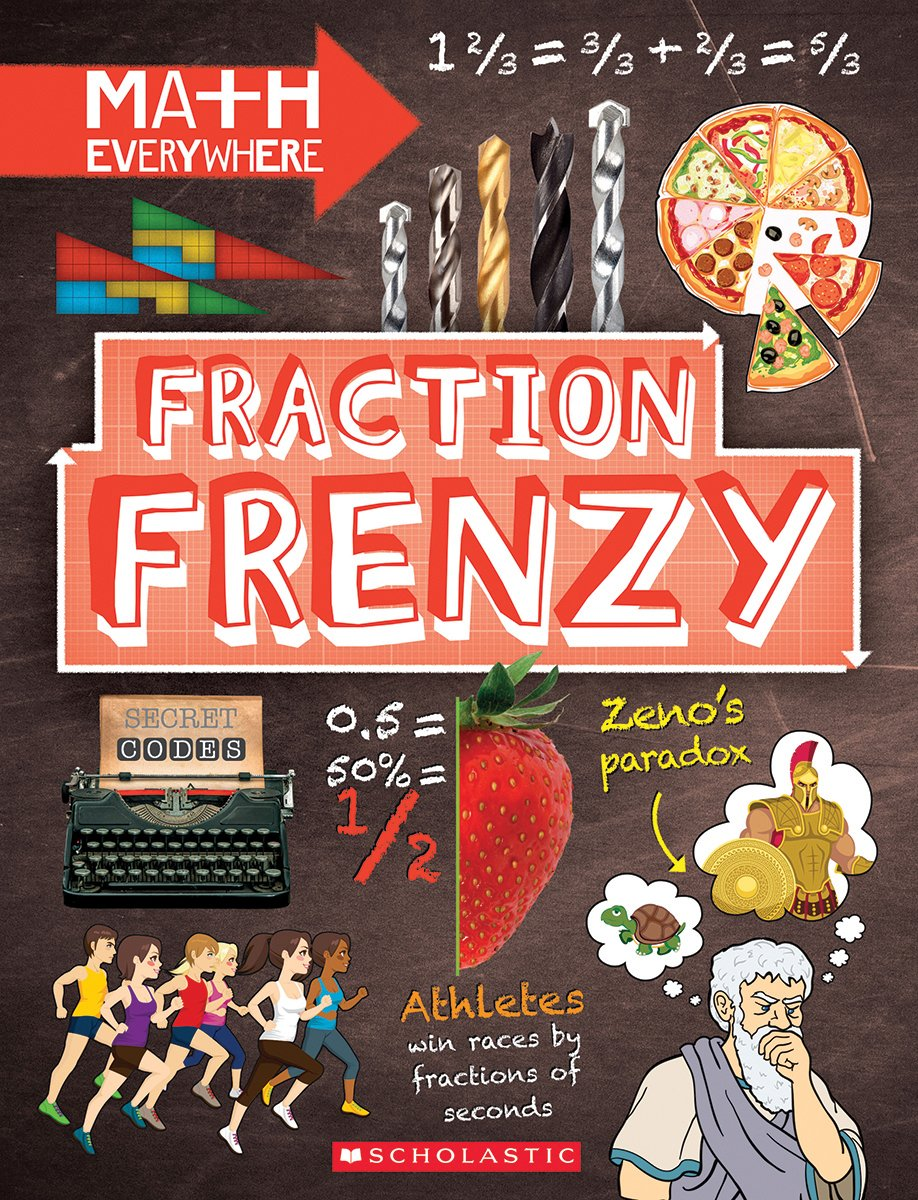 Fraction Frenzy: Fractions and Decimals (Math Everywhere)