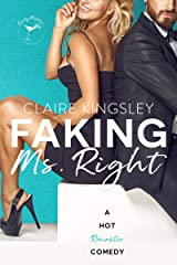 Faking Ms. Right: A Hot Romantic Comedy Kindle Edition