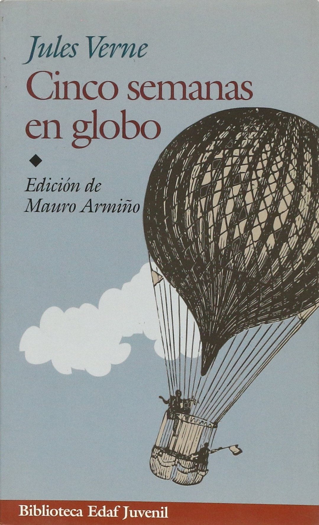Cinco Semanas En Globo / Five Weeks in a Balloon (Juvenil-Biblioteca Edaf) (Spanish Edition): Jules Verne: 9788441416208: Amazon.com: Books