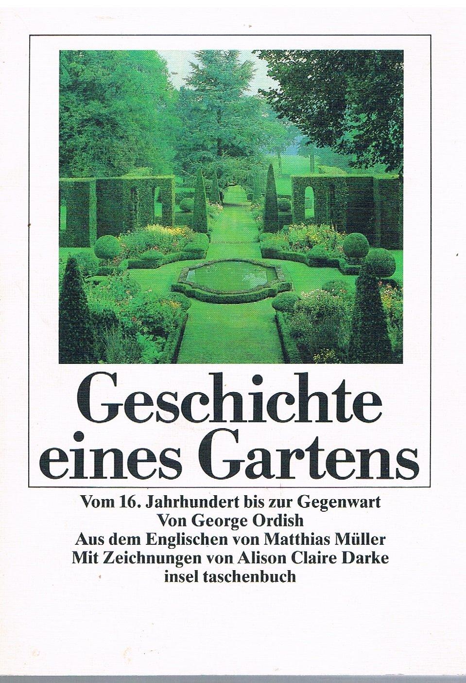 Geschichte eines Gartens. Vom 16. Jahrhundert bis zur Gegenwart