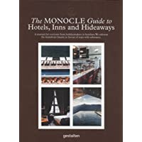 The Monocle Guide To Hotels, Inns and Hideaways: A Manual for Everyone from Holidaymakers to Hoteliers. We Sidestep the…