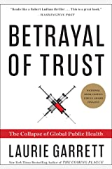 Betrayal of Trust: The Collapse of Global Public Health Kindle Edition