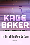 The Life of the World to Come: A Company Novel (The Company Book 5)