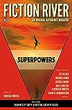 Fiction River: Superpowers (Fiction River: An Original Anthology Magazine Book 26)