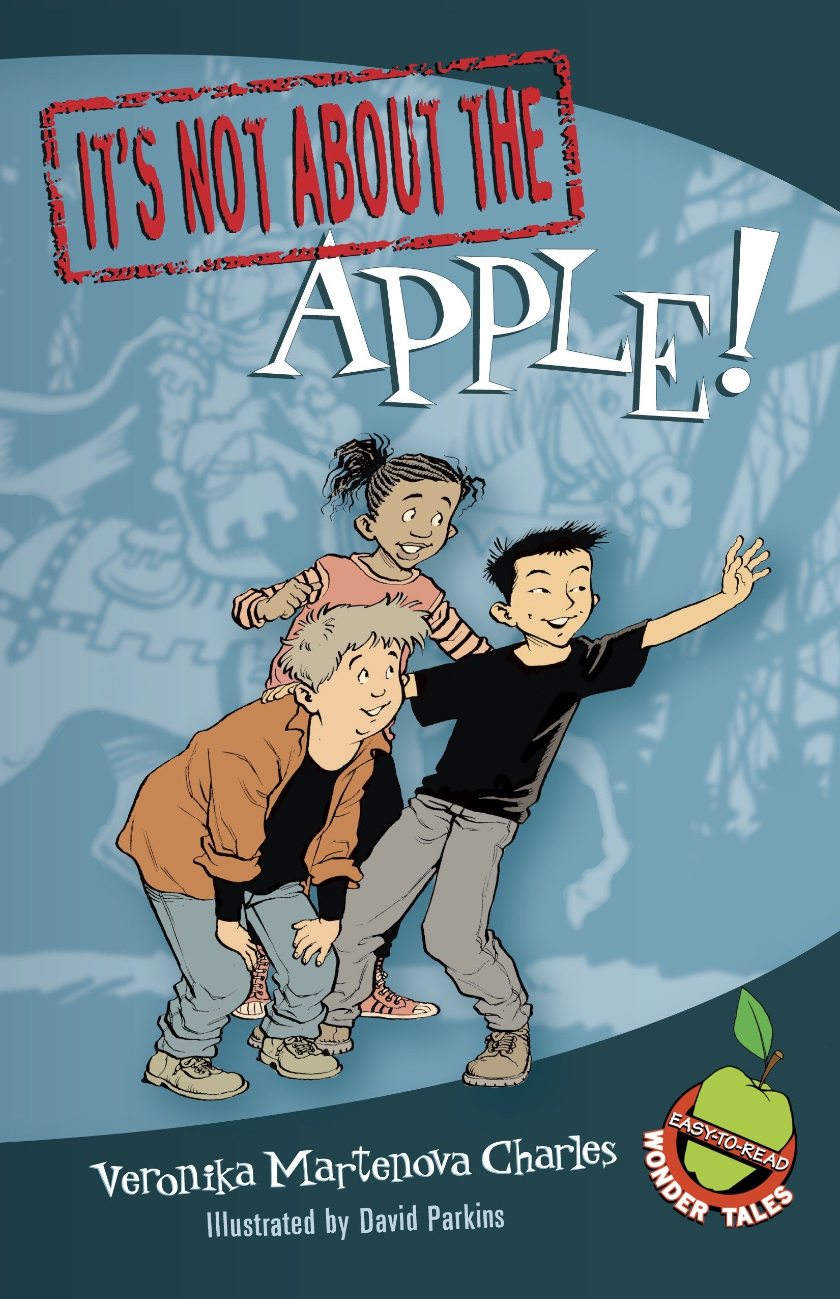 Download It's Not about the Apple!: Easy-to-Read Wonder Tales ebook