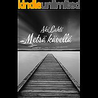 Metsä kävellä (Finnish Edition)